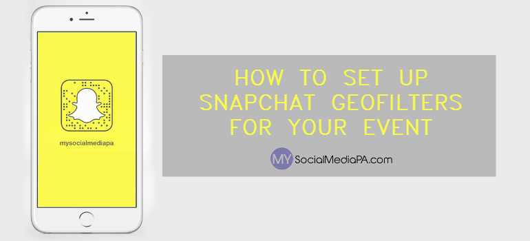 How To Set Up Snapchat Geofilters For Your Event