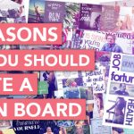 5 Reasons Why You Should Create A Vision Board