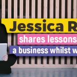 Jessica Ruhfus shares lessons on building a business whilst working 3 jobs